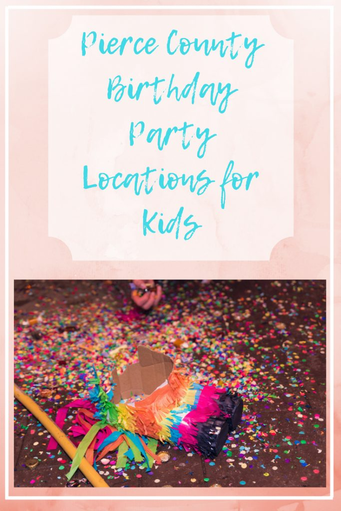 If you're in the Pierce County area in Western Washington #PNW, here's a list of birthday party locations for kids.