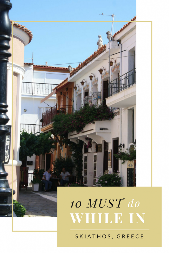 Just 10 things you must do while in beautiful Skiathos, Greece