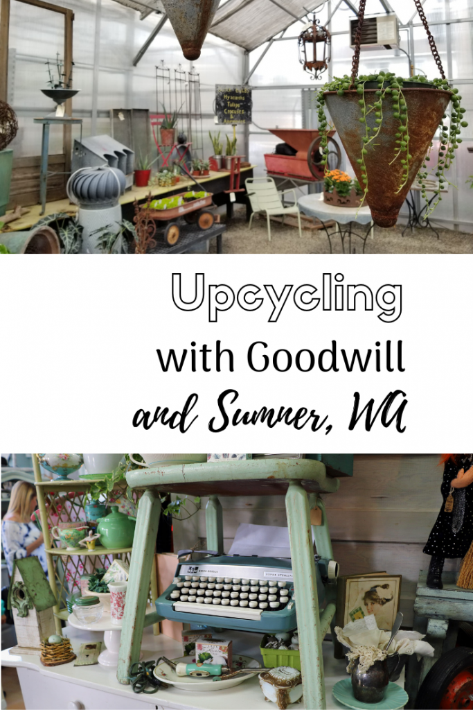 Upcycling with Goodwill is so easy and check out the upcycle capital of Washington - Sumner