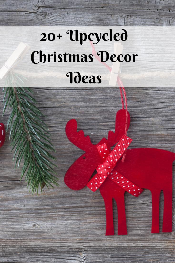 Upcycled Christmas Decor Ideas, over 20 ideas! #Upcycled #Christmas